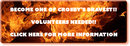 Become One Of Crosby's Bravest!! Volunteers Needed!! Click Here For More Information